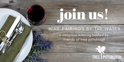 Wine Pairings by the Water:  A delicious evening to benefit Tree Pittsburgh