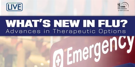 What's New in Flu? Advances in Therapeutic Options tickets