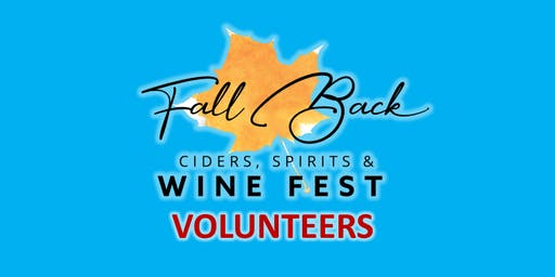 VOLUNTEER at Fall Back Ciders, Spirits & Wine Fest 2019