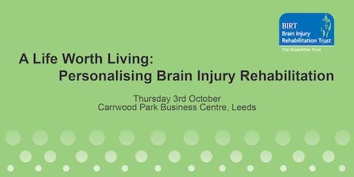 A Life Worth Living: Personalising Brain Injury Rehabilitation