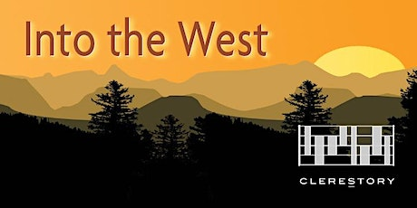 Clerestory presents Into the West (San Francisco) tickets