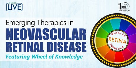 Emerging Therapies in Neovascular Retinal Disease – Featuring Wheel of Knowledge tickets