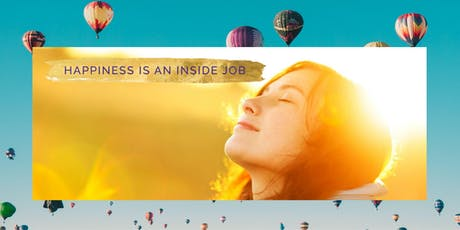 Happiness Is An Inside Job! tickets
