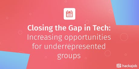 Closing the Gap in Tech: Increasing opportunities for underrepresented groups tickets