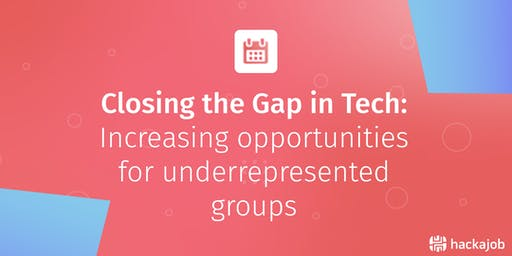 Closing the Gap in Tech: Increasing opportunities for underrepresented groups