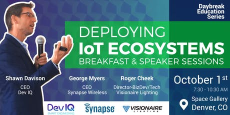 Daybreak Education Series: Deploying IoT Ecosystems tickets