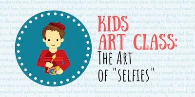 "Kid's Art Class: The Art of ""Selfies"""