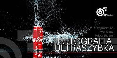 FOTOGRAFIA ULTRASZYBKA  warsztaty fotograficzne