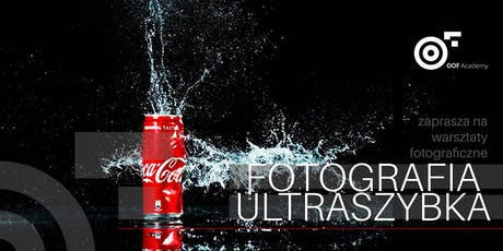 FOTOGRAFIA ULTRASZYBKA  warsztaty fotograficzne tickets