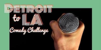 Detroit to LA Comedy Challenge