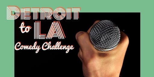 Detroit to LA Comedy Challenge - SEMI FINALS