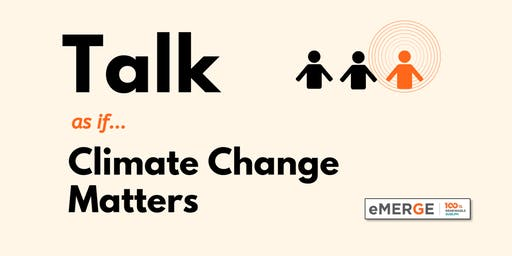 Talk as if Climate Change Matters