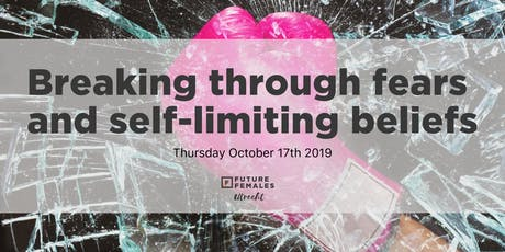 Breaking through fears and self-limiting beliefs tickets