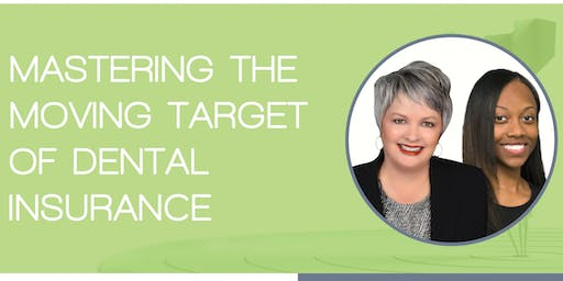 Mastering The Moving Target of Dental Insurance