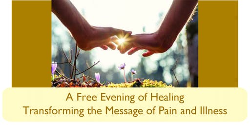 Free Evening: Healing the Messages of Pain and Illness