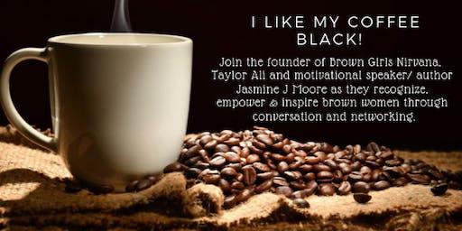 I Like My Coffee Black!