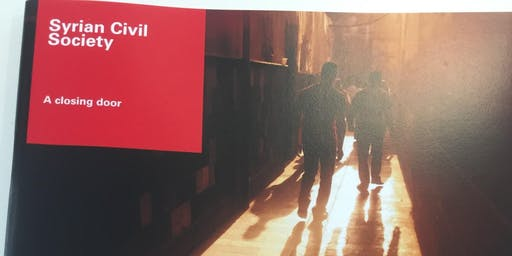"""""""Syrian Civil Society: A closing door"""" - Report Launch and panel discussion"""