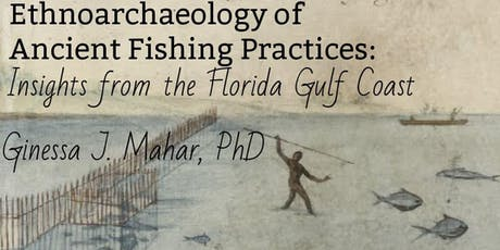 Ethnoarchaeology of Ancient Fishing Practices tickets