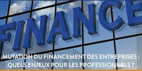 Club Finance - Contrôle Audit : Mutation du financement des entreprises : quels enjeux pour les professionnels ? billets