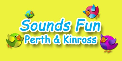 SOUNDS FUN - PERTH AND KINROSS