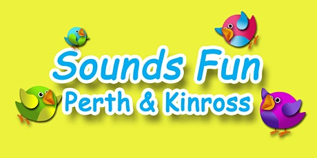 SOUNDS FUN - PERTH AND KINROSS tickets
