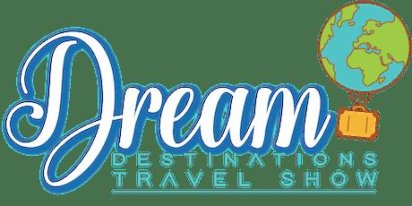 Dream Destinations Fall Travel Show tickets