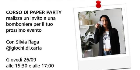 Workshop con Silvia Raga di @giochi_di_carta - Paper Party biglietti