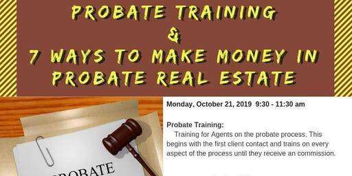 Probate Training & 7 Ways to Make Money in Probate Real Estate