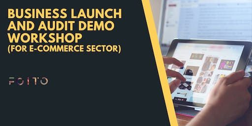 Demo Workshop on Business Launching and Auditing ( For E-commerce Business)