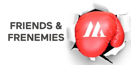 Friends & Frenemies Waterloo tickets
