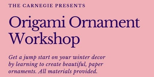 Origami Ornament Workshop