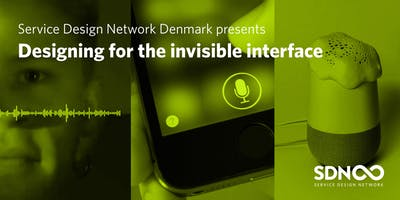 SDN Denmark presents: Designing for the invisible interface