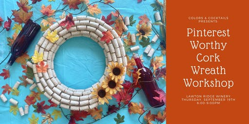Lawton Ridge Winery + Colors & Cocktails: Pinterest-Worthy Cork Wreath!