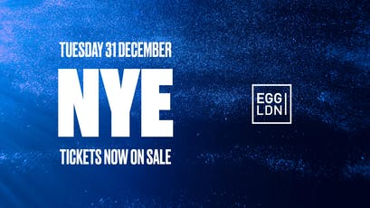 Egg LDN - NYE / Line up TBA tickets
