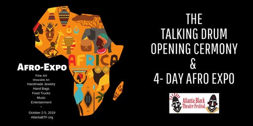 Atlanta Black Theatre Festival: Talking Drum Opening Ceremony...& Expo