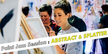 Paint Jam Session: ABSTRACT & SPLATTER tickets