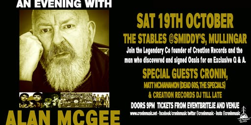 An Evening with Alan McGee with Guests Cronin