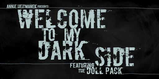 The Doll Pack Presents: Welcome to My Dark Side
