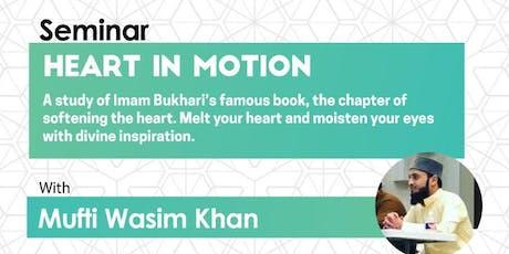 Seminar- Heart In Motion: With Mufti Wasim Khan tickets