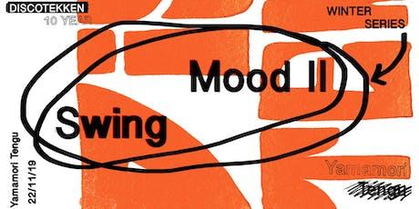 Mood II Swing at Discotekken 10 Years tickets