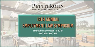 Pettit Kohn Ingrassia Lutz & Dolin's 13th Annual Employment Law Symposium
