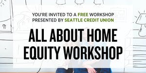 All About Home Equity Workshop - Northgate Branch