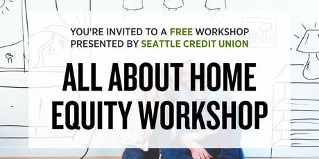 All About Home Equity Workshop - Northgate Branch tickets
