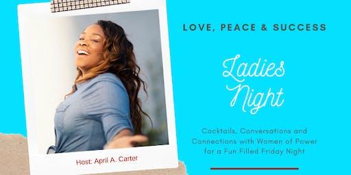 Love, Peace & Success - Ladies Night