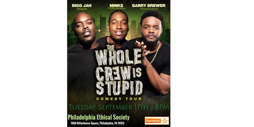 The Whole Crew Is Stupid Comedy Tour (Philadelphia) 8PM