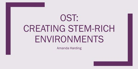 OUT OF SCHOOL TIME: Creating STEM-Rich Environments tickets