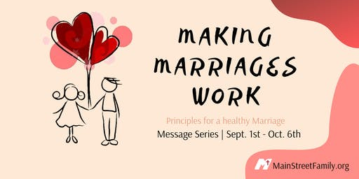 "Message Series ""Making Marriages Work"""