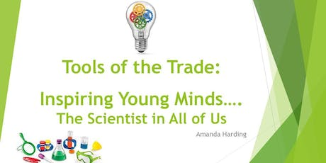 OUT OF SCHOOL TIME: Tools of the Trade: Inspiring Young Minds...The Scientist in All of Us tickets