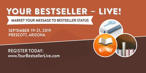 Your Bestseller – LIVE! Market Your Message to Bestseller Status