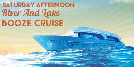 Saturday Afternoon River & Lake Booze Cruise on September 21st tickets